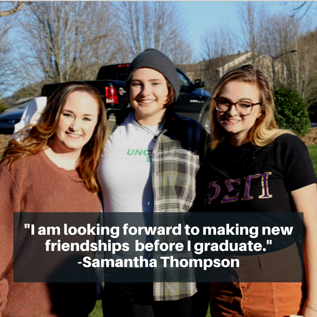 I am looking forward to making new friendships before I graduate. - Samantha Thompson