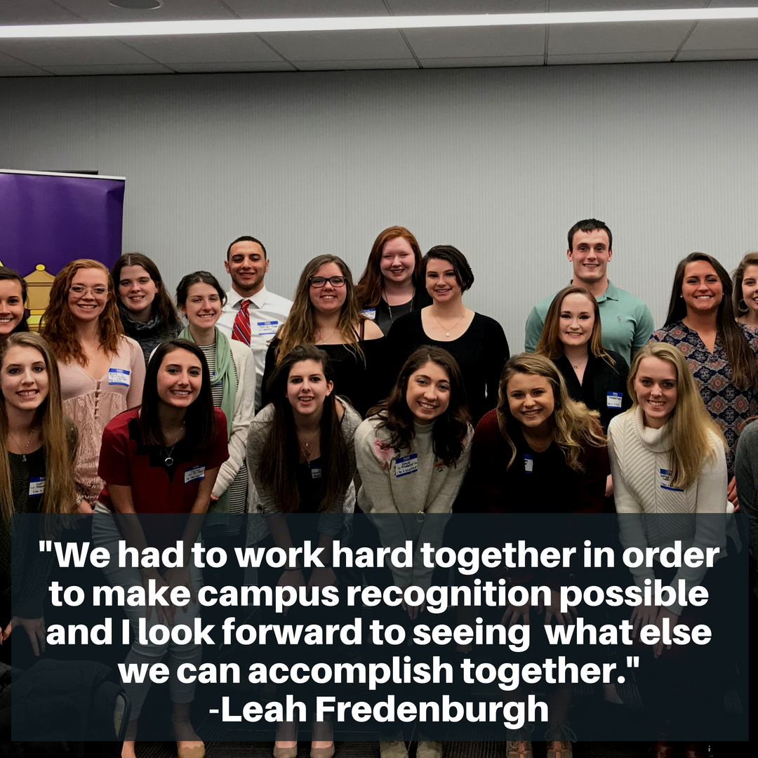 We had to work hard together in order to make campus recognition possible and I look forward to seeing what else we can accomplish together. - Leah Fredenburgh